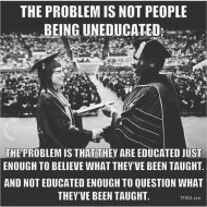The problem is not people being uneducated
